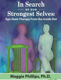 Image of In Search of Our Strongest Selves: Ego-State Therapy From the Inside O