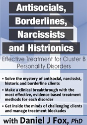 Antisocials, Borderlines, Narcissists & Histrionics: Effective Treatment for Cluster B Personality Disorders 2