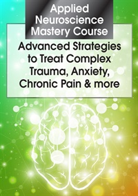 Image of Applied Neuroscience Mastery Course: Advanced Strategies to Treat Comp