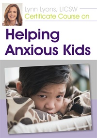 Image ofLynn Lyons Certificate Course on Helping Anxious Kids