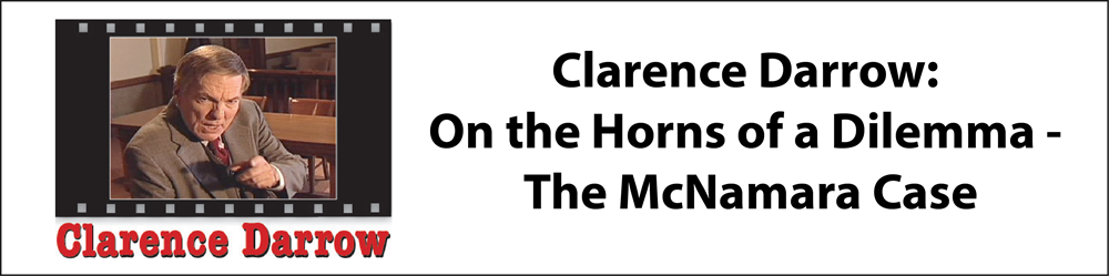 On the Horns of a Dilemma: Clarence Darrow and the McNamara Case