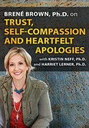 Image ofBrené Brown, Ph.D. on Trust, Self-Compassion and Heartfelt Apologies w