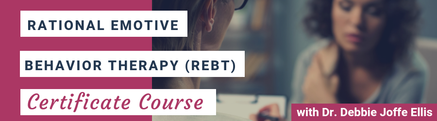 Rational Emotive Behavior Therapy (REBT) Certificate Course