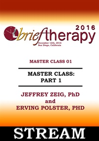 Image of BT16 Master Class Part 01 - Jeffrey Zeig, PhD and Erving Polster, PhD