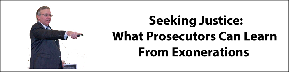 Seeking Justice, What Prosecutors Can Learn from Exonerations