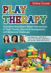 Image of Play Therapy: Innovative Attachment-Based Interventions to Treat Traum