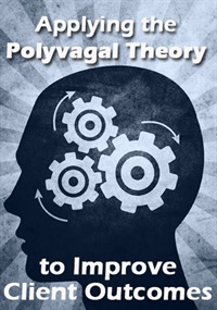 Image ofApplying the Polyvagal Theory to Improve Client Outcomes