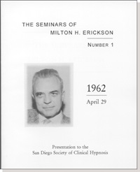 Image of The Seminars of Milton H. Erickson: No. 1 Presentation to the San Dieg