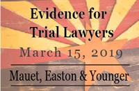 Image ofEvidence for Trial Lawyers - Special Arizona Edition | Steve Easton, T