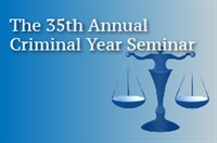 Image ofThe 35th Annual Criminal Year Seminar 2017