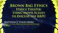 Image of Brown Bag Ethics: Ethics Theater Using Movie Scenes to Discuss the KRP