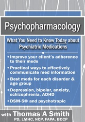 Psychopharmacology: What You Need to Know Today About Psychiatric Medi