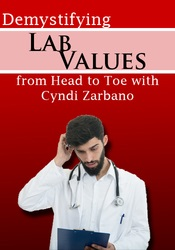 Image ofDemystifying Lab Values from Head to Toe with Cyndi Zarbano