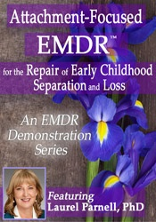 Image ofAttachment-Focused EMDR for the Repair of Early Childhood Separation a