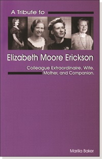 Image ofA Tribute to Elizabeth Moore Erickson: Colleague Extraordinaire, Wife,