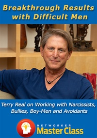 Image of Breakthrough Results with Difficult Men: Terry Real on Working with Na