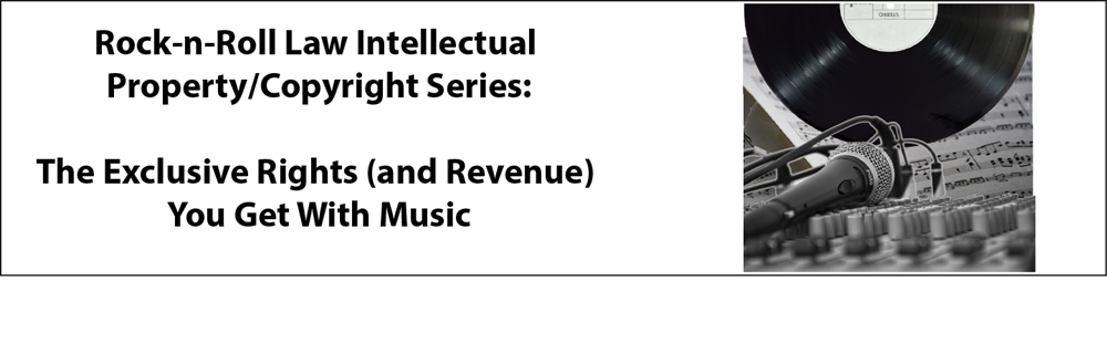 Rock-n-Roll Law Intellectual Property/Copyright Series: The Exclusive