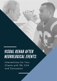 Image of Visual Rehab After Neurological Events: Interventions for Your Clients