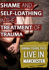 Image ofJanina Fisher: Shame and Self-Loathing in the Treatment of Trauma