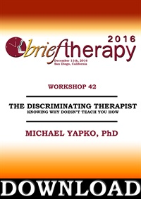 Image ofBT16 Workshop 42 - The Discriminating Therapist - Michael Yapko, PhD
